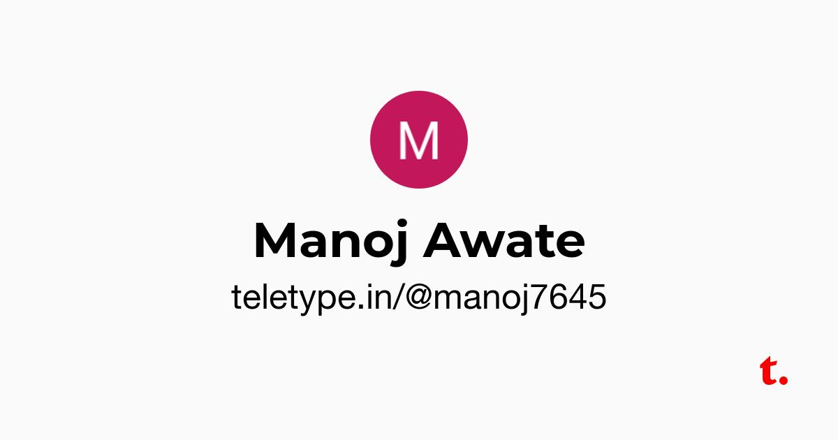 Manoj Awate — Teletype
