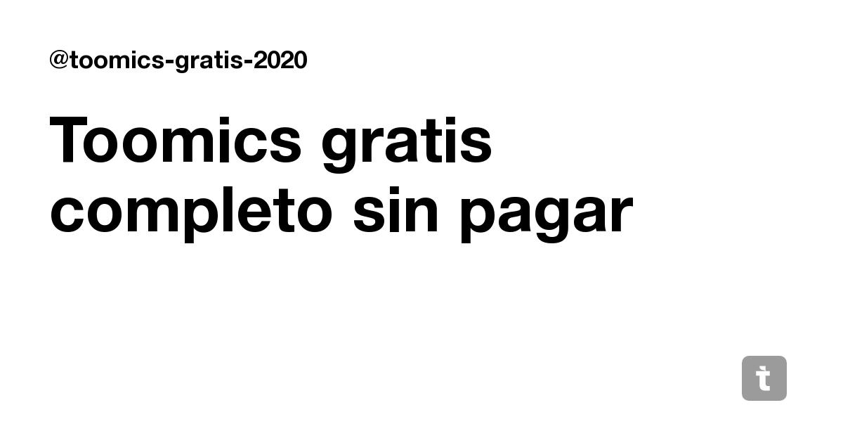 Toomics Gratis Completo Sin Pagar Teletype