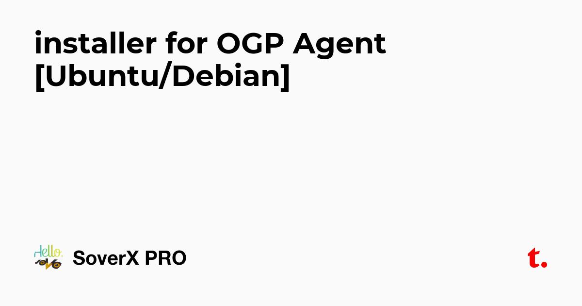 installer for OGP Agent [Ubuntu/Debian] — Teletype