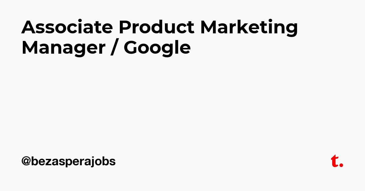Associate Product Marketing Manager Google Teletype